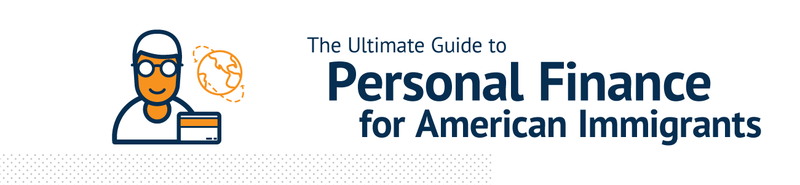 The Ultimate Guide to Personal Finance for American Immigrants