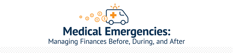 Medical Emergencies: Managing Finances Before, During, and After