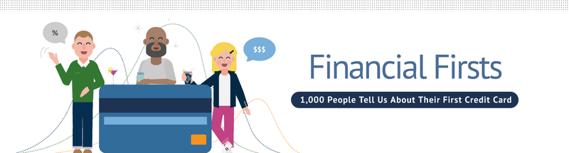 Financial Firsts: 1,000 People Tell Us About Their First Credit Card