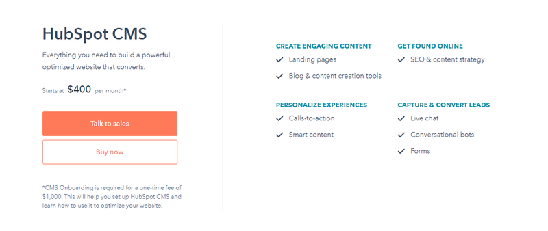 Hubspot CMS pricing starts at $400 a month plus initial onboarding fees.